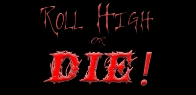 Roll High or Die